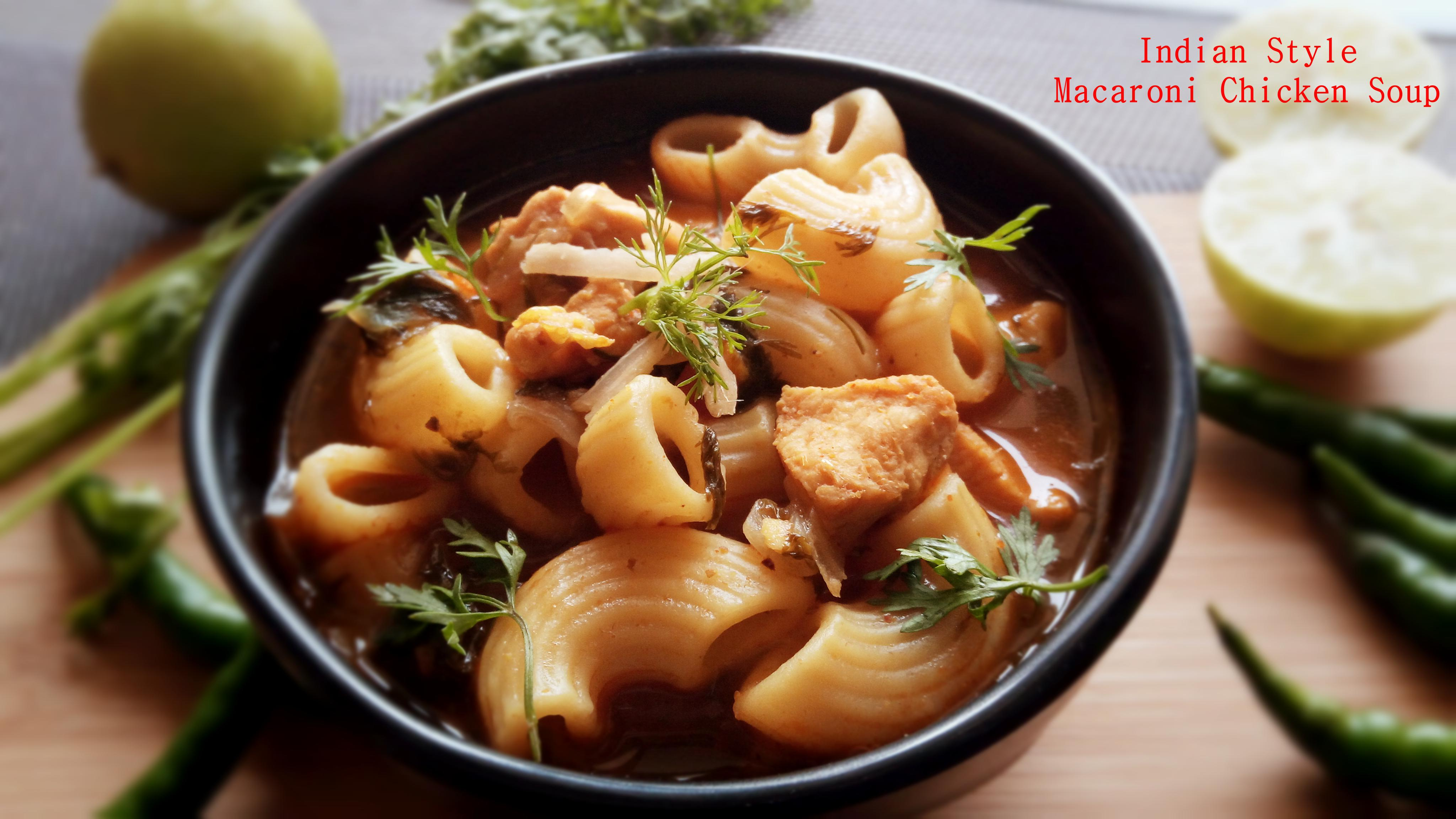 Indian Style Macaroni Chicken SOup